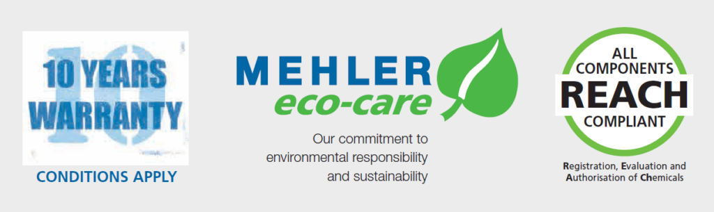 Mehler 10 Years Warranty | Eco-Care Commitment to Environmental Sustainability | All Components REACH Compliant